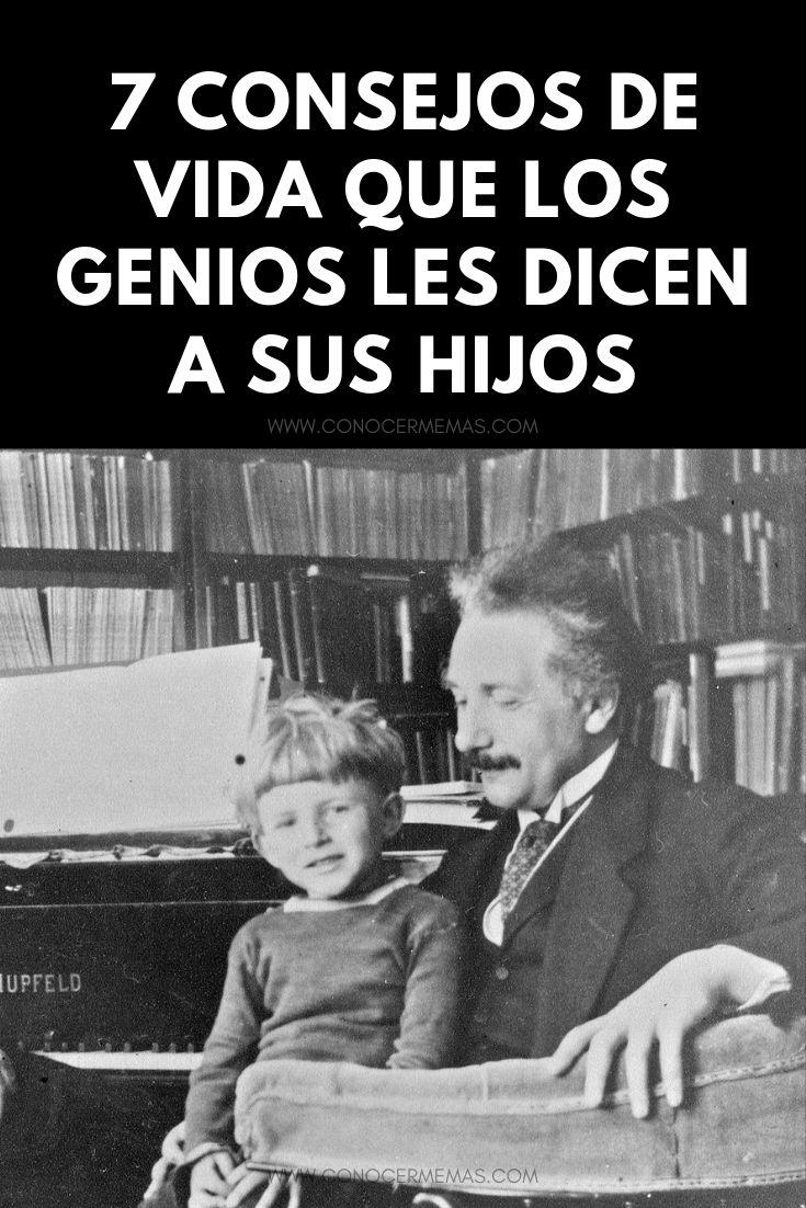7 consejos de vida que los genios les dicen a sus hijos