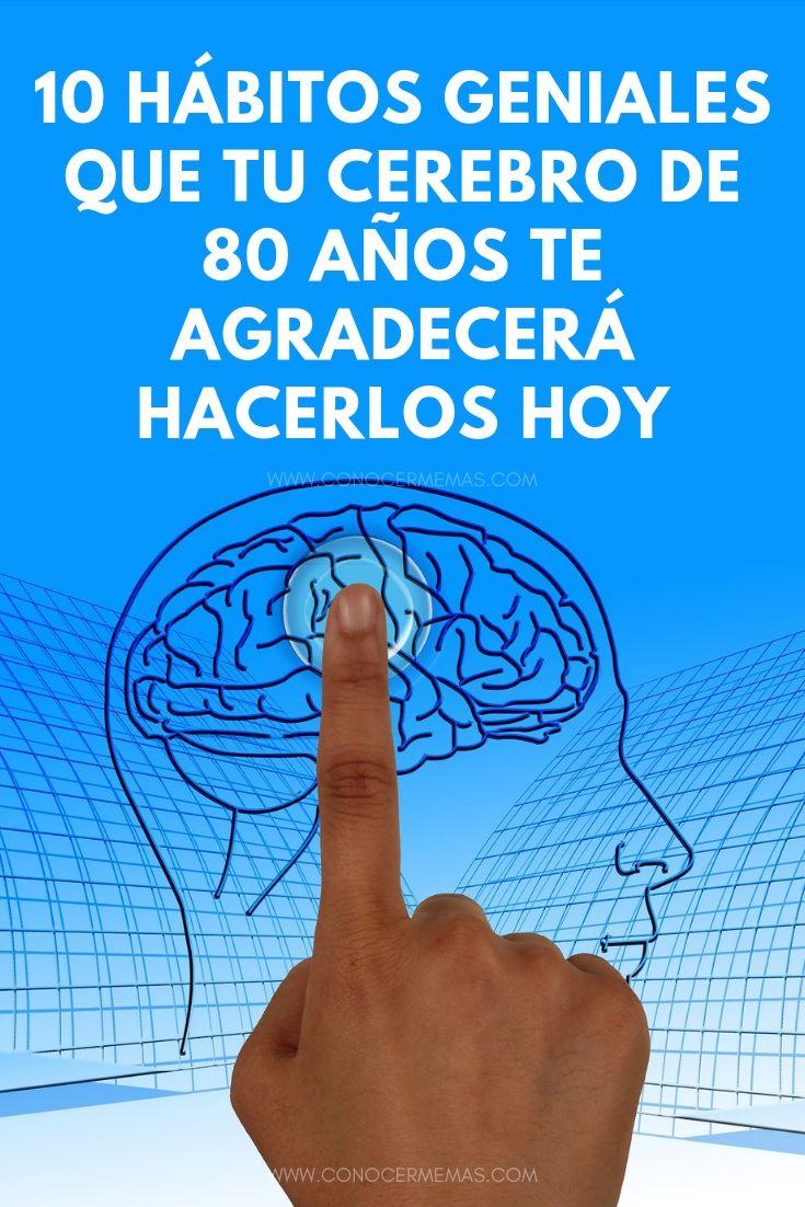 10 Hábitos geniales que tu cerebro de 80 años te agradecerá hacerlos hoy