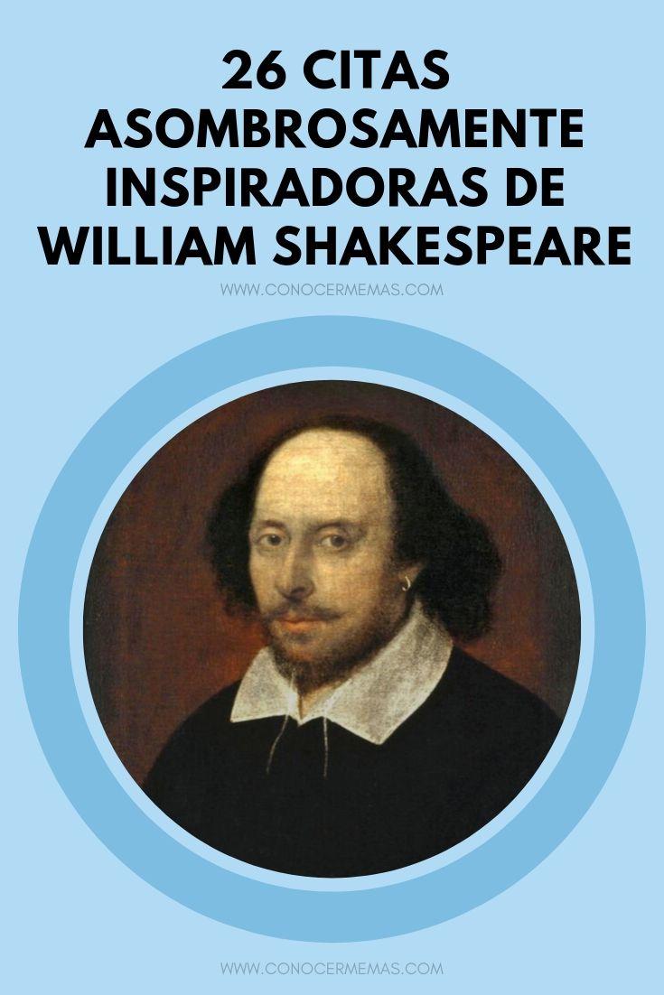 26 Citas asombrosamente inspiradoras de William Shakespeare
