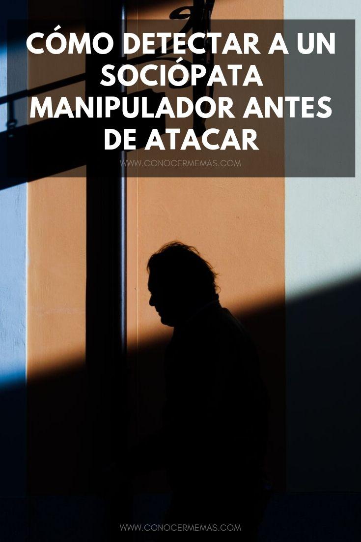 Cómo detectar a un sociópata manipulador antes de atacar