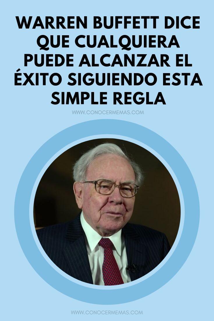 Warren Buffett dice que cualquiera puede alcanzar el éxito siguiendo esta simple regla