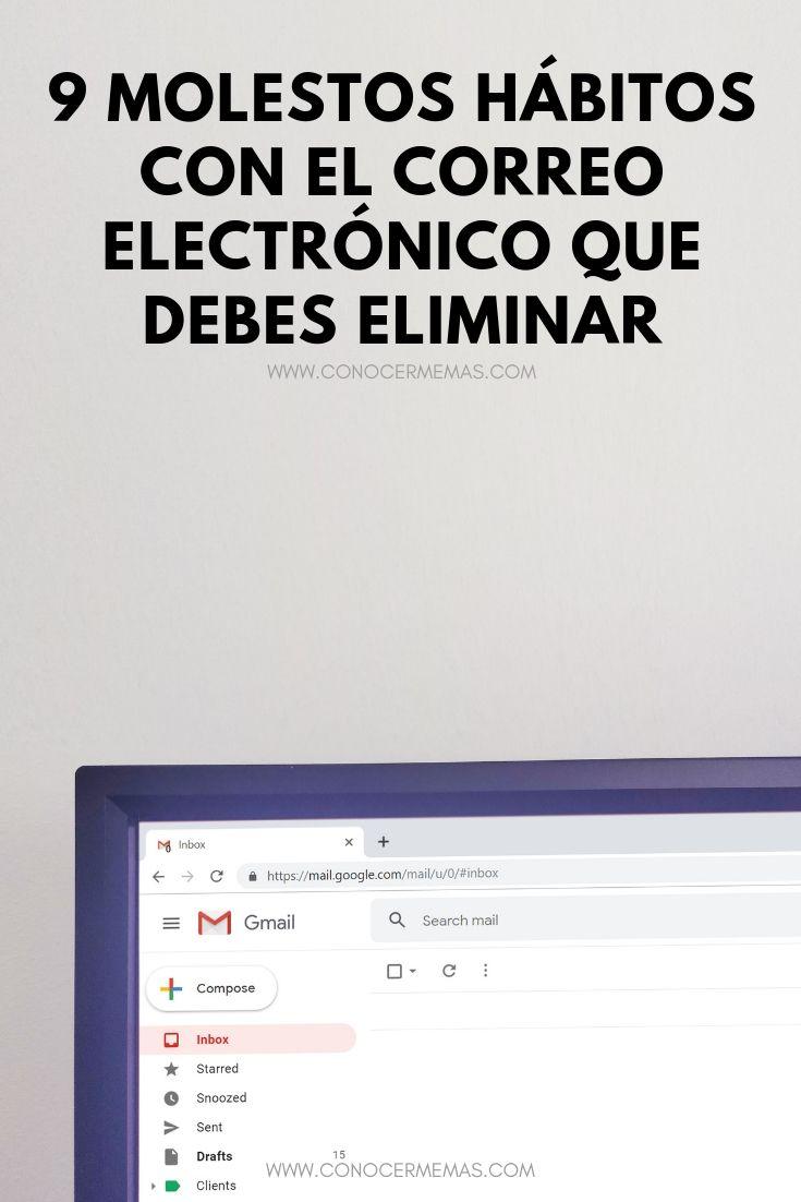 9 Molestos hábitos con el correo electrónico que debes eliminar