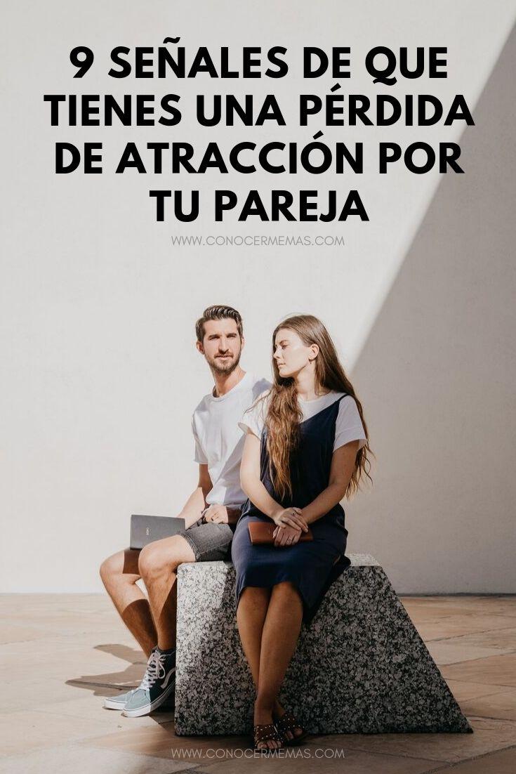 9 Señales de que tienes una pérdida de atracción por tu pareja