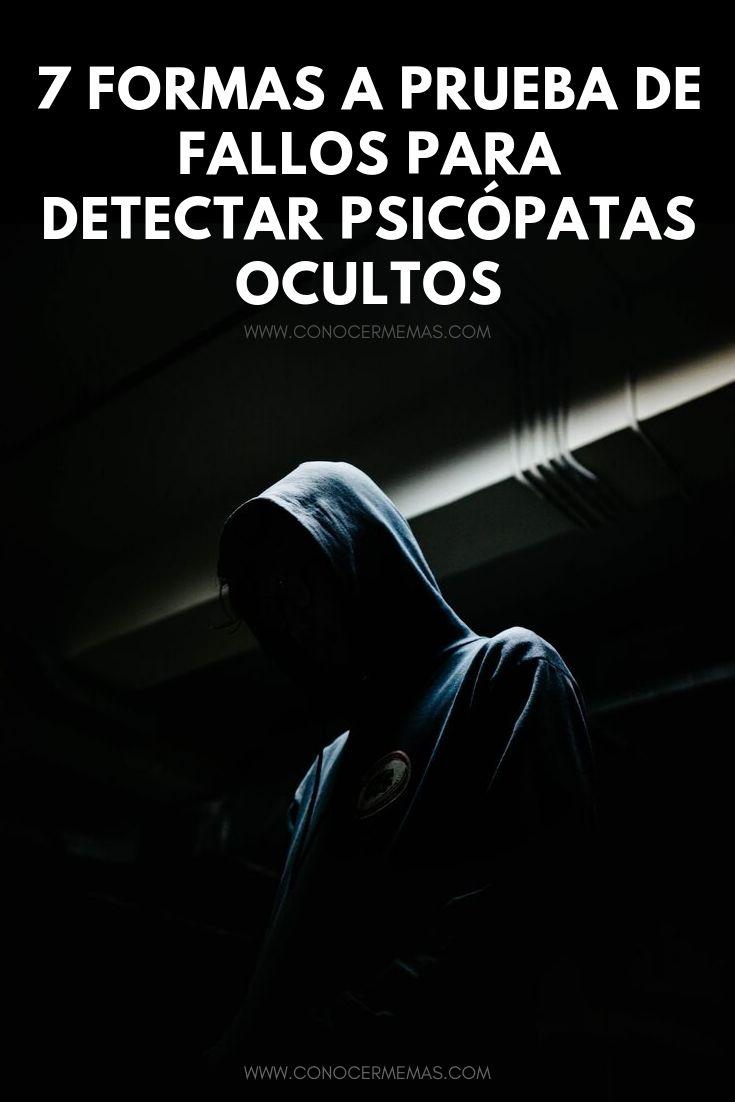 7 formas a prueba de fallos para detectar psicópatas ocultos