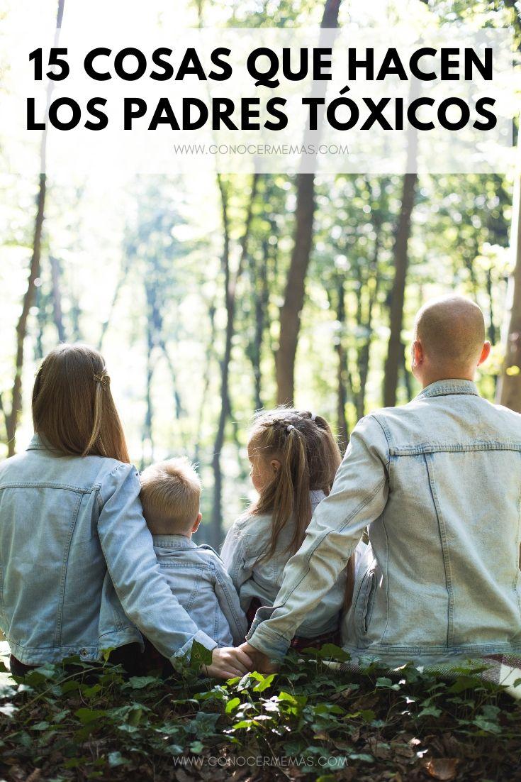 15 Cosas que hacen los padres tóxicos
