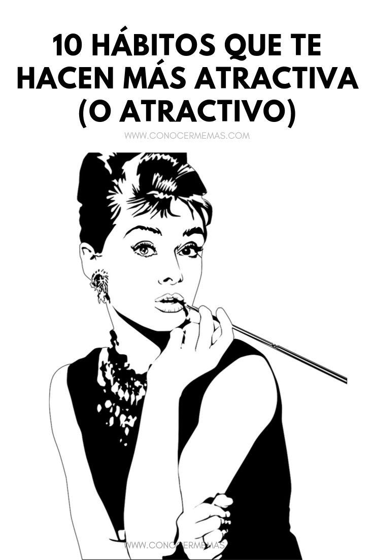 10 Hábitos que te hacen más atractiva (o atractivo)