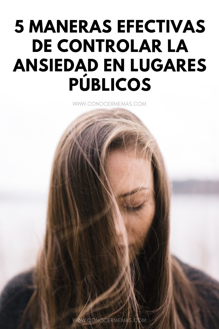 5 maneras efectivas de controlar la ansiedad en lugares públicos