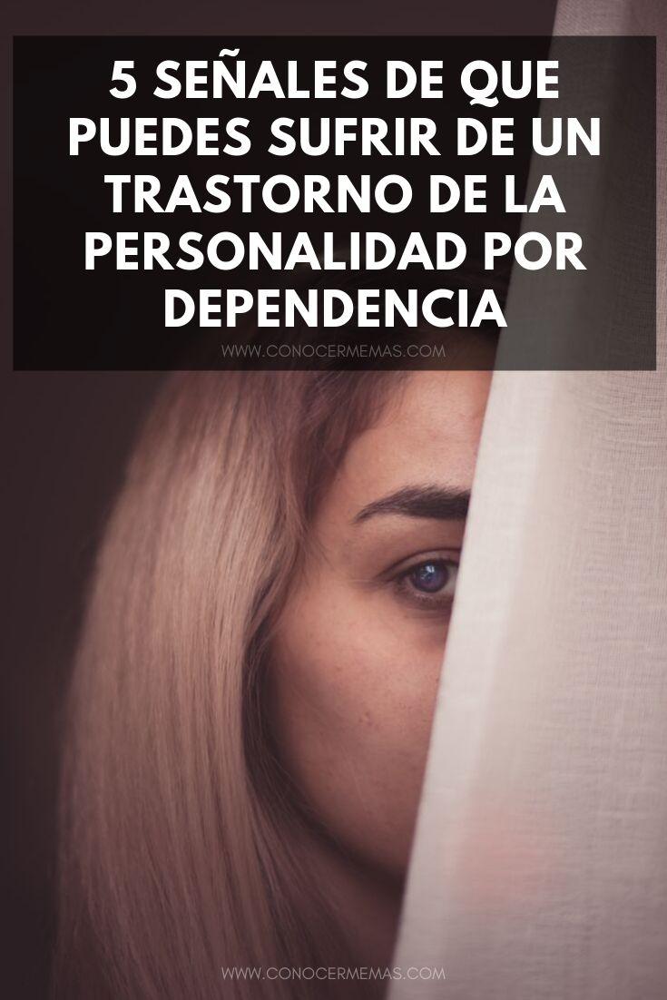 5 señales de que puedes sufrir de un trastorno de la personalidad por dependencia