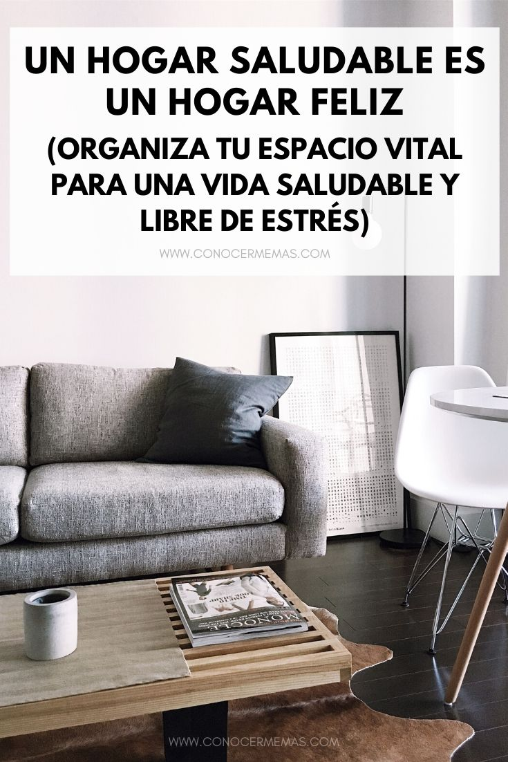 Un hogar saludable es un hogar feliz: organiza tu espacio vital para una vida saludable y libre de estrés
