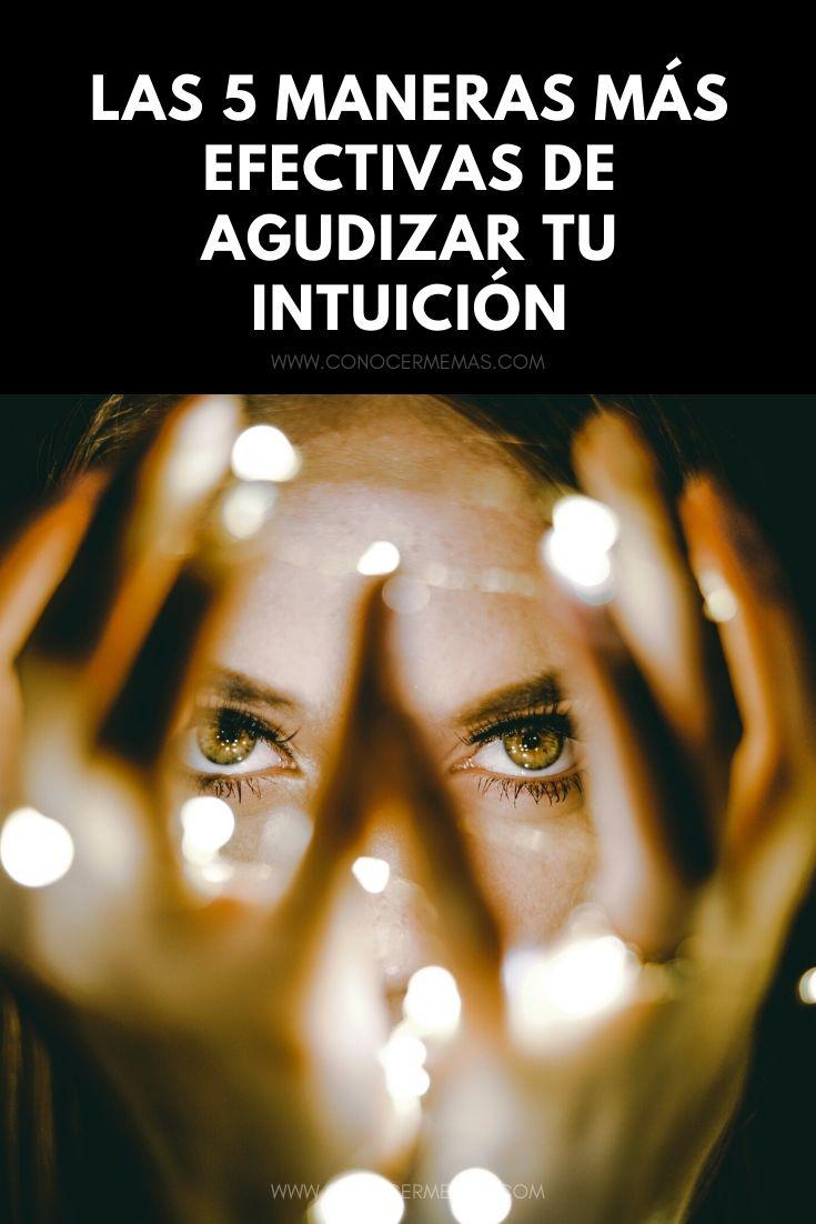 Las 5 maneras más efectivas de agudizar tu intuición