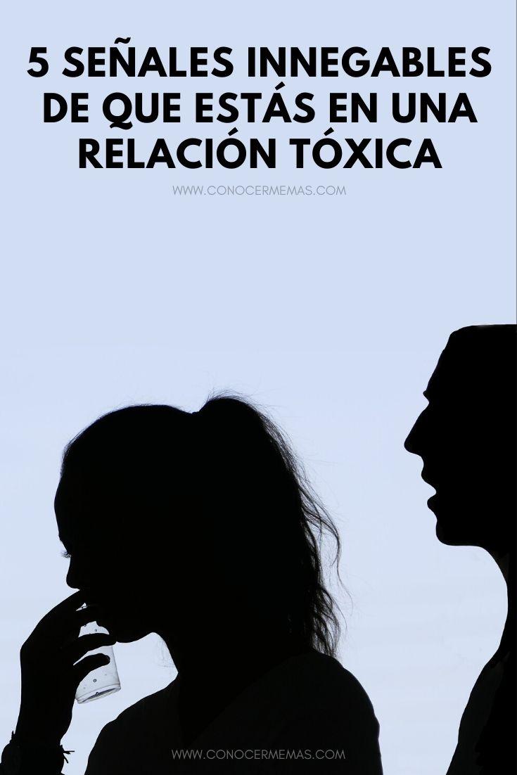 5 Señales innegables de que estás en una relación tóxica