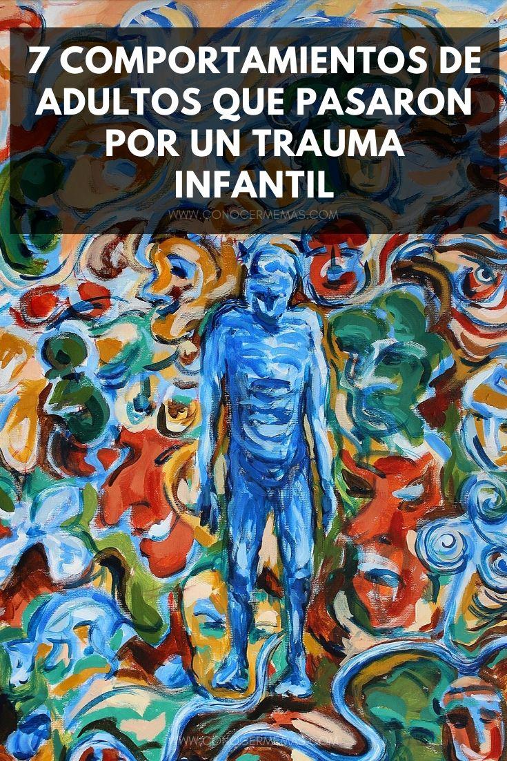 7 Comportamientos de adultos que pasaron por un trauma infantil