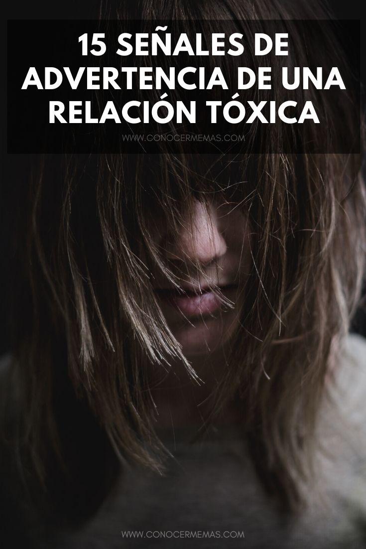 15 Señales de advertencia de una relación tóxica