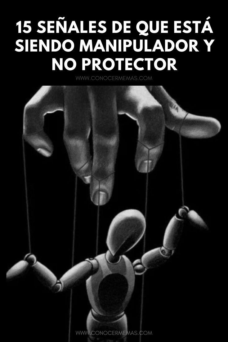 15 Señales de que está siendo manipulador y no protector