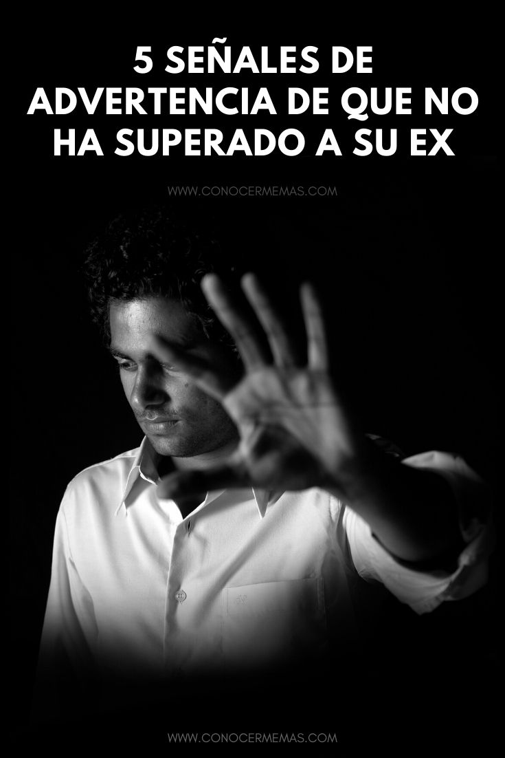 5 Señales de advertencia de que no ha superado a su ex
